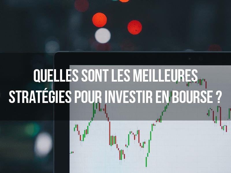 Quelles sont les meilleures stratégies pour investir en bourse ? - Naturellement Riche