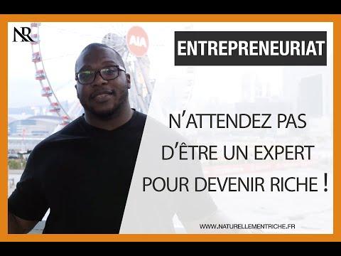 J'ai pas attendu d'être un expert pour devenir riche !