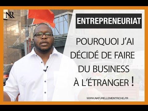 Pourquoi j'ai décidé de faire du business à l'étranger !