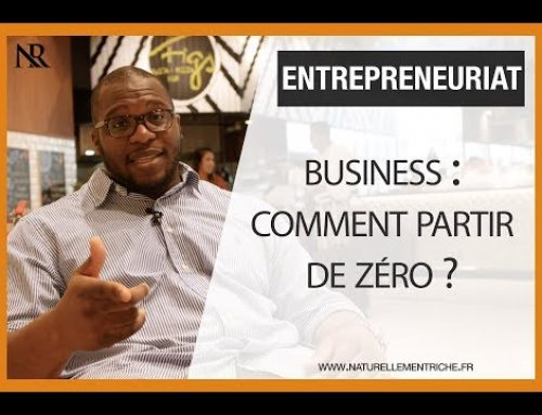 Business : comment partir de ZÉRO ?