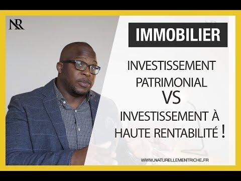 Investissement patrimonial vs investissement à haute rentabilité !
