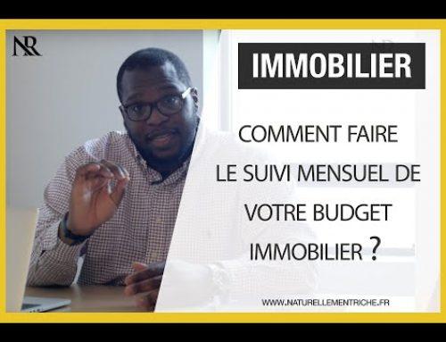 Immobilier : Comment faire le suivi mensuel de votre budget immobilier ?