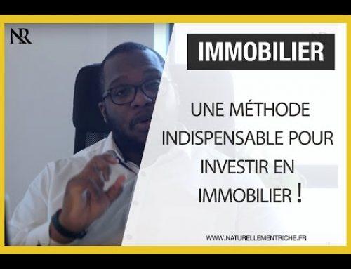 Une méthode INDISPENSABLE pour INVESTIR EN IMMOBILIER !
