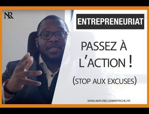 PASSEZ À L'ACTION ! (stop aux excuses)
