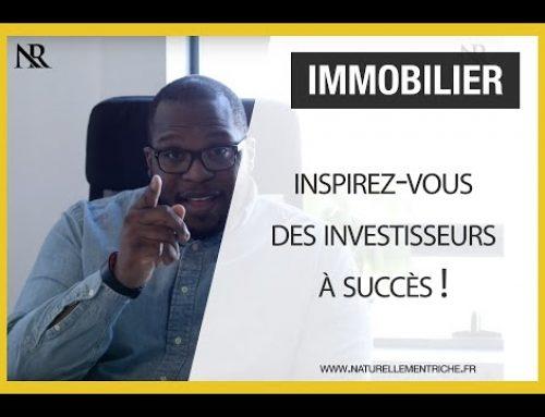 Inspirez-vous des INVESTISSEURS à succès !