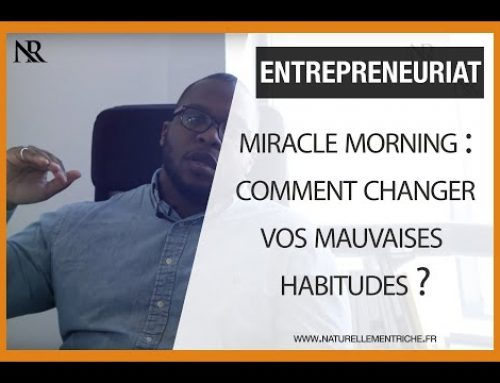 MIRACLE MORNING : Comment changer vos mauvaises habitudes ?