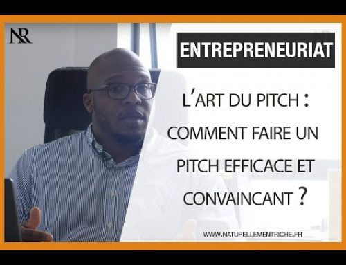 L'ART DU PITCH : Comment faire un PITCH efficace et convaincant