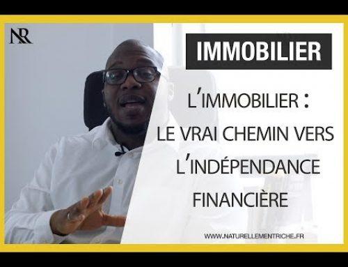 L'IMMOBILIER : Le VRAI chemin vers l'INDÉPENDANCE FINANCIÈRE