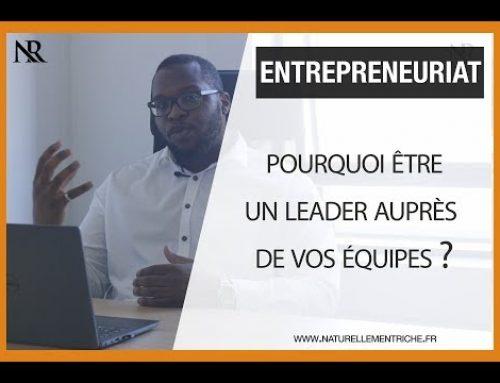 Pourquoi être un LEADER auprès de ses équipes ?