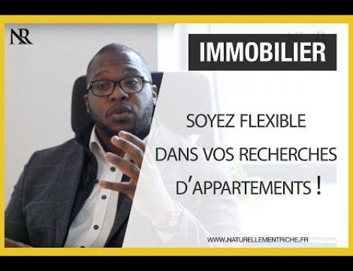 Soyez flexible dans vos RECHERCHES D'APPARTEMENT !