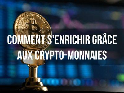 Comment s'enrichir grâce aux crypto-monnaies - Naturellement Riche